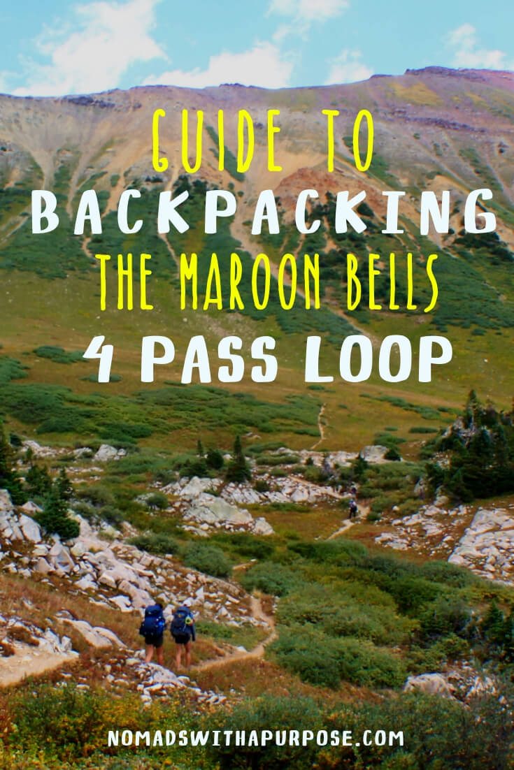 Guide To Backpacking The Maroon Bells Four Pass Loop • Nomads With A